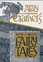 book cover of Alan Garner\'s Book of British Fairy Tales