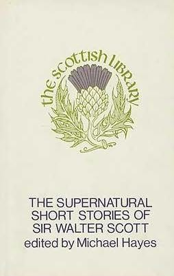 book cover of The Supernatural Stories of Sir Walter Scott