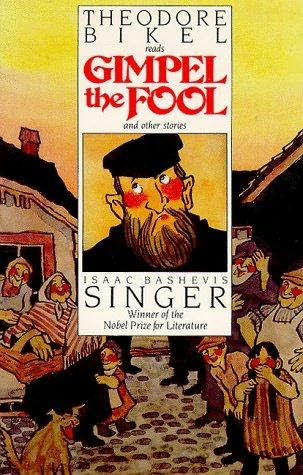 gimpel the fool Summary for the busy executive: singer sung if i have a religion, it's either music or anglophilia i don't know enough yiddish to read it.