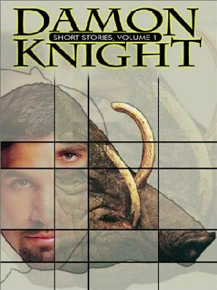 book cover of Damon Knight Short Stories, Vol. 1