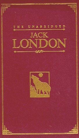book cover of The Unabridged Jack London The Call of the Wild/White Fang/