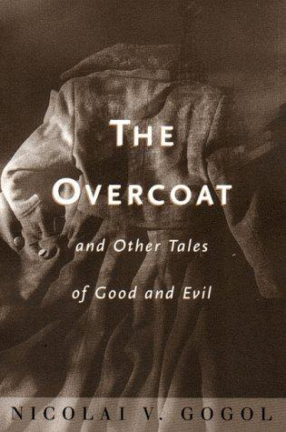 an analysis of the overcoat a novel by nikolay gogol Books aren't like assassinations: even with the most exhilarating, it can be hard to recall where you were when they happened i'm not sure exactly how i came to read 'the overcoat' by.