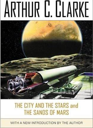 book cover of The City and the Stars / The Sands of Mars