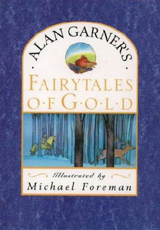 book cover of Alan Garner\'s Fairy Tales of Gold