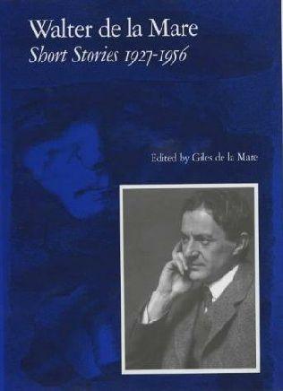 book cover of Walter De La Mare, Short Stories 1927-1956