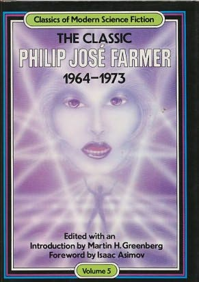 book cover of The Classic Philip Jose Farmer, 1964-1973
