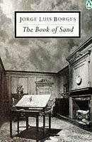 a review of jorge luis borgers book the book of sand At my age (i was born in 1899), i cannot promise—i cannot promise even myself—more than these few variations on favorite themes borges need not be so apologetic, for these thirteen.