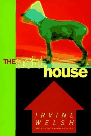 The acid house by irvine welsh for Acid house uk