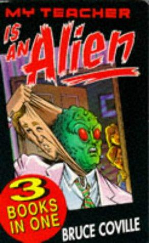 book cover of My Teacher Is an Alien: Three Books in One