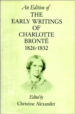 book cover of Early Writings of Charlotte Bronte, 1826 - 1832