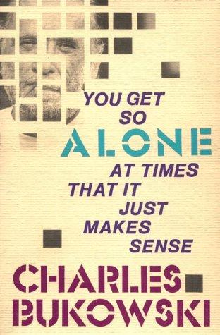 book cover of You Get So Alone at Times that It Just Makes Sense