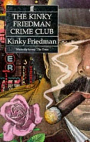book cover of The Kinky Friedman Crime Club