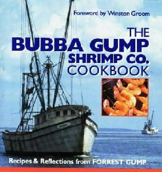 book cover of The Bubba Gump Shrimp Co. Cookbook