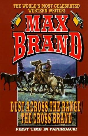 book cover of Dust Across the Range / The Cross Brand