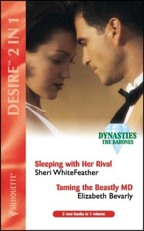 book cover of Sleeping with Her Rival / Taming the Beastly MD