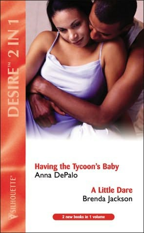 book cover of Having the Tycoon\'s Baby / A Little Dare