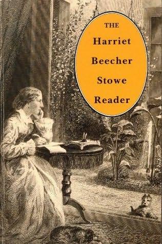 book cover of The Harriet Beecher Stowe Reader