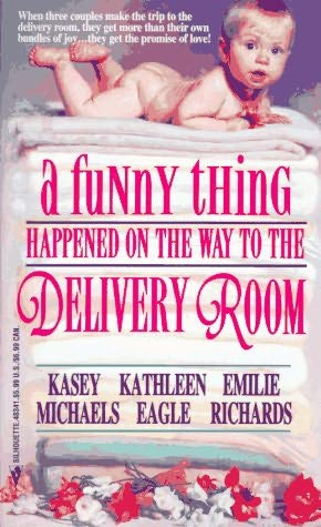 book cover of A Funny Thing Happened on the Way to the Delivery Room