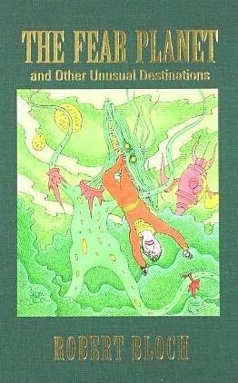 book cover of Fear Planet and Other Unusual Destinations