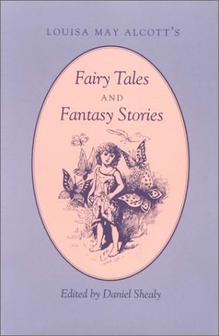 book cover of Louisa May Alcott\'s Fairy Tales and Fantasy Stories