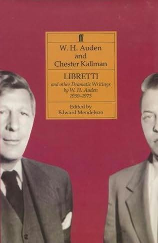 book cover of Libretti and Other Dramatic Writings, 1939-1973