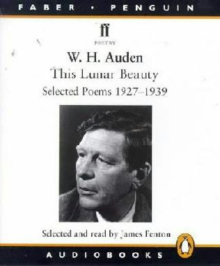 this lunar beauty auden Wystan hugh auden (  21 february 1907 - 29 september 1973) was an english-american poet auden's poetry was noted for its stylistic and technical achievement, its engagement with politics, morals, love, and religion, and its variety in tone, form and content.