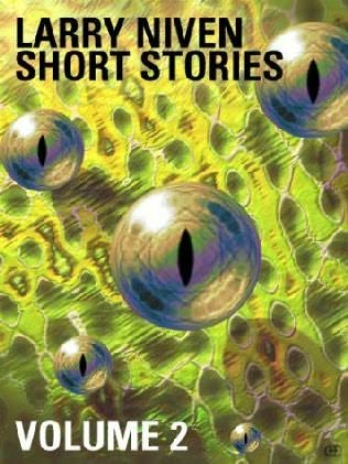 book cover of Larry Niven Short Stories Volume 2