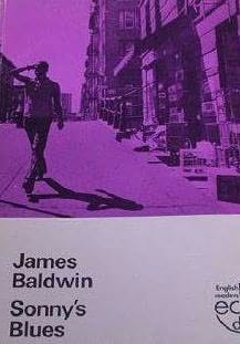 """literary analysis of james baldwin s sonny s blues Suffering and allows us to be true to ourselves like sonny november 13, 2008 at 9:16  """"sonny's blues"""" by james baldwin,  analysis of """"sonny's."""