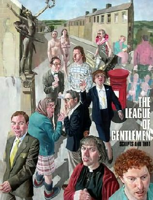 book cover of The League of Gentlemen Scripts and That