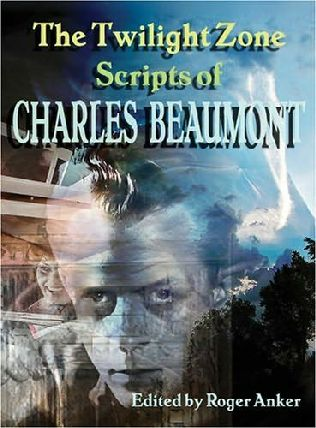 book cover of The Twilight Zone Scripts of Charles Beaumont Vol. 1