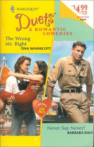 book cover of The Wrong Mr Right / Never Say Never!