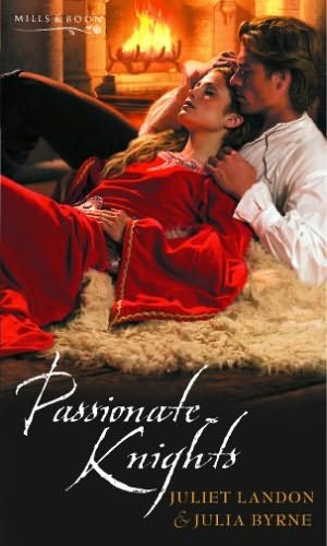 book cover of Passionate Knights by Julia Byrne and Juliet Landon