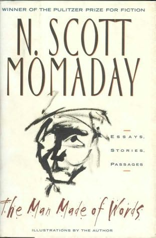 scott momaday essays B o o k r e v i e w n scott momaday n a t i v e a m e r i c a' s p r a g m a t i c m a g i c a l r e a l i s t by boria sax the man made out of words: essays, stories, passages.