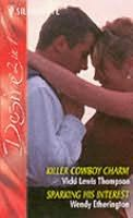 book cover of Killer Cowboy Charm /  Sparking His Interest