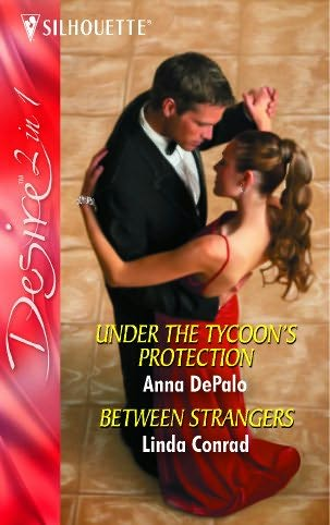 book cover of Under the Tycoon\'s Protection / Between Strangers