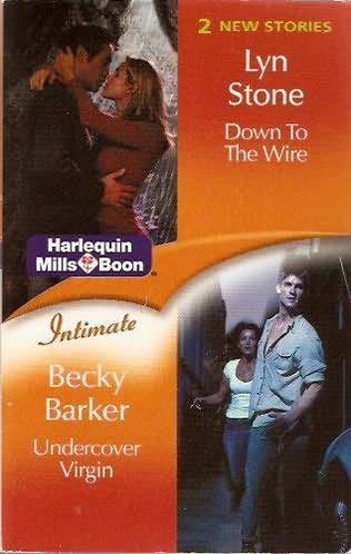 book cover of Down to the Wire / Undercover Virgin
