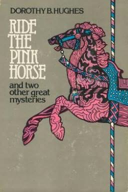 book cover of Ride the Pink Horse and Two Other Great Mysteries