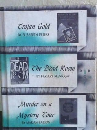 book cover of Trojan Gold / Dead Room / Murder on a Mystery Tour