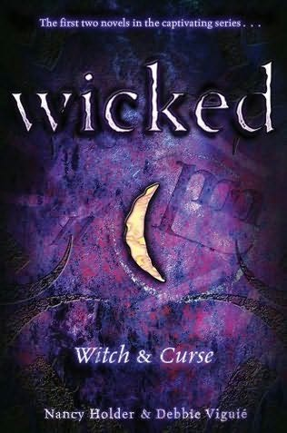 Witch & Curse (Wicked, #1-2)  - Nancy Holder and Debbie Viguié