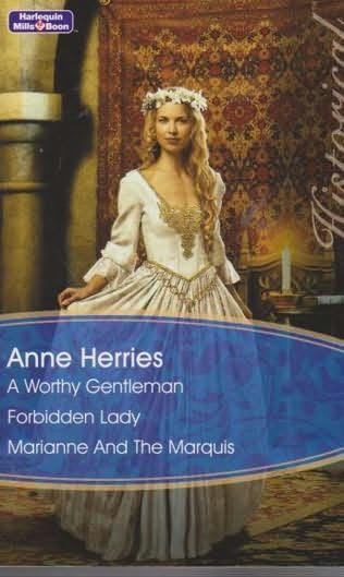 book cover of Worthy Gentleman / Forbidden Lady / Marianne and the Marquis