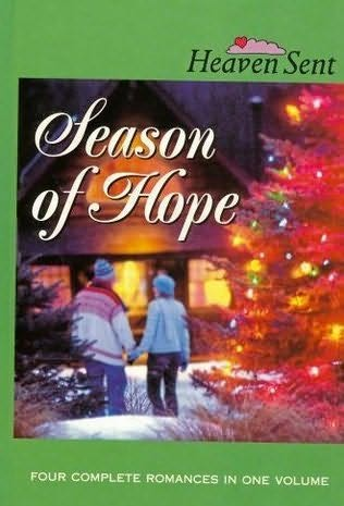 book cover of Season of Hope / Sleigh Bells / Candy Cane Calaboose / For a Father\'s Love