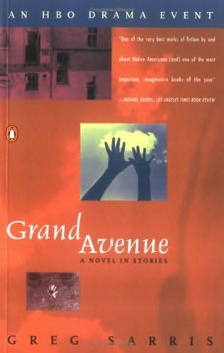 grand avenue greg sarris essay July 18, 1993|greg sarris | like the characters in this story, greg sarris lived on grand avenue in the roughest section of santa rosa part american indian, filipino and jewish, sarris was a foster child and a gang member who became a professor of english at ucla and the elected chief of a coast.