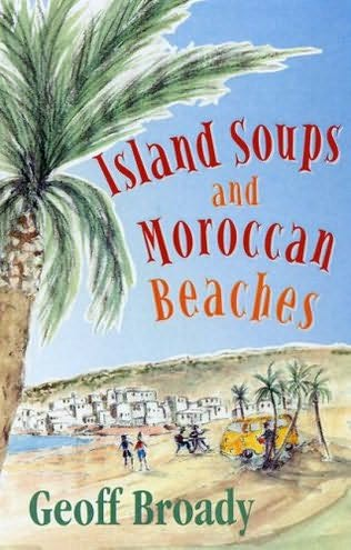 book cover of Island Soups and Moroccan Beaches