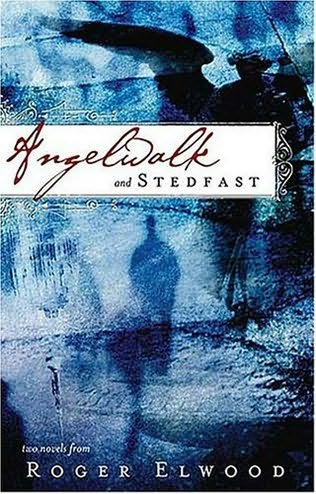 book cover of Angelwalk and Stedfast