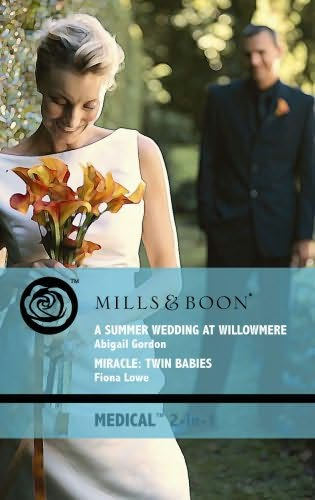 book cover of Summer Wedding at Willowmere / Miracle - Twin Babies