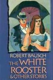 book cover of The White Rooster & Other Stories