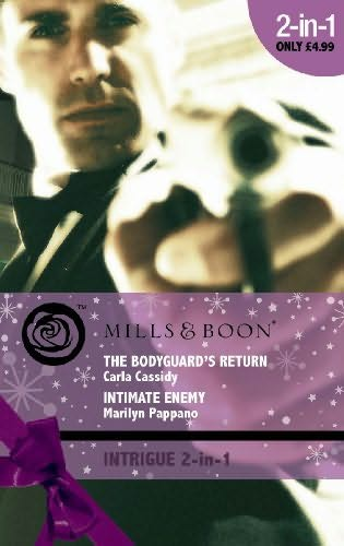 book cover of Bodyguard\'s Return / Intimate Enemy