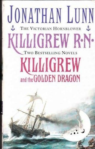 book cover of Killigrew R.N. / Killigrew and the Golden Dragon