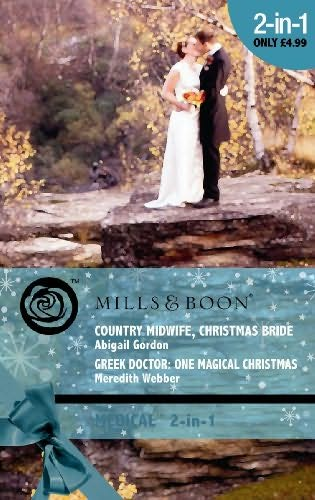 book cover of Country Midwife, Christmas Bride / Greek Doctor, One Magical Christmas