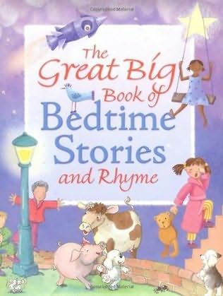 book cover of The Great Big Book of Bedtime Stories and Rhyme